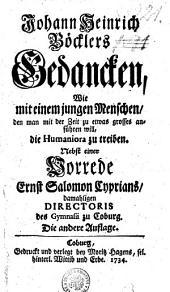 Johann Heinrich Böcklers Gedancken, wie mit einem jungen Menschen: den man mit der Zeit zu etwas grosses anführen will, die humaniora zu treiben