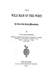 The Wild Man of the West: A Tale of the Rocky Mountains