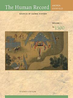 The Human Record  Sources of Global History  Volume I  To 1500 Book
