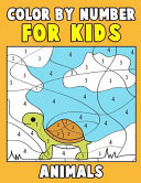 Color by Number for Kids: Animals