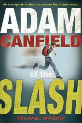 Adam Canfield of the Slash: Volume 1