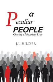 A Peculiar People: Chasing a Mysterious Love