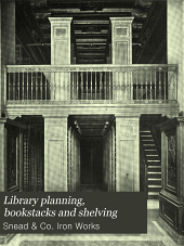 Library planning, bookstacks and shelving