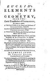 Euclid's Elements of Geometry: From the Latin Translation of Commandine, to which is Added, a Treatise of the Nature and Arithmetic of Logarithms ; Likewise Another of the Elements of Plane and Spherical Trigonometry ; with a Preface ...