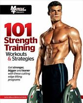 101 Strength Training Workouts and Strategies