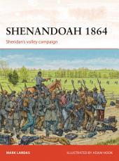 Shenandoah 1864: Sheridan?s valley campaign