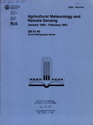 Agricultural Meteorology and Remote Sensing