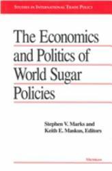 The Economics and Politics of World Sugar Policies PDF