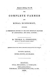 The complete farmer and rural economist: containing a compendious epitome of the most important branches of agricultural and rural economy, Volumes 1-2