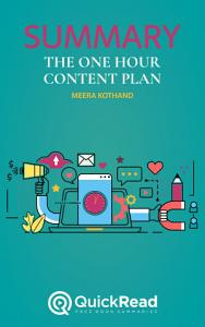 The One Hour Content Plan by Meera Kothand  Summary  PDF