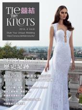 囍結TieTheKnots 婚禮時尚誌 2014.4月Vol.6