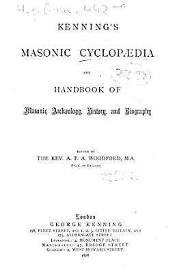 Kenning s masonic cyclopaedia and handbook of masonic archaeology  history  and biography