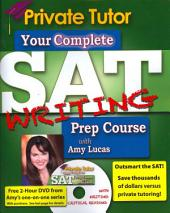 Private Tutor SAT Writing 2013-2014 Prep Course: The Ultimate Guide for Improving Your SAT scores!