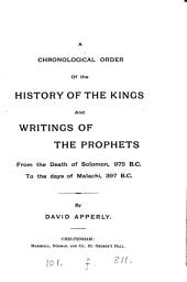 A chronological order of the history of the kings and writings of the prophets from the death of Solomon ... to the days of Malachi