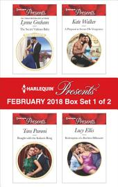 Harlequin Presents February 2018 - Box Set 1 of 2: The Secret Valtinos Baby\Bought with the Italian's Ring\A Proposal to Secure His Vengeance\Redemption of a Ruthless Billionaire