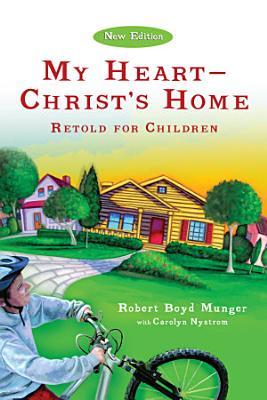 My Heart  Christ s Home Retold for Children