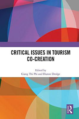 Critical Issues in Tourism Co Creation