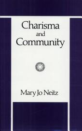 Charisma and Community: A Study of Religious Committment Within the Charismatic Renewal