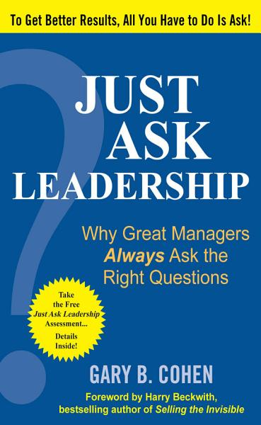Download Just Ask Leadership  Why Great Managers Always Ask the Right Questions Book