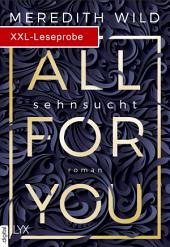 XXL-Leseprobe: All for You - Sehnsucht