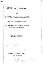 Poesías líricas de D. Juan Bautista de Arriaza: reducidas á un solo volumen, que comprende los géneros erótico, descriptivo y heróico