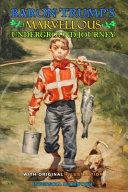 BARON TRUMP'S MARVELLOUS UNDERGROUND JOURNEY BY INGERSOLL LOCKWOOD ( Classic Edition Illustrations )
