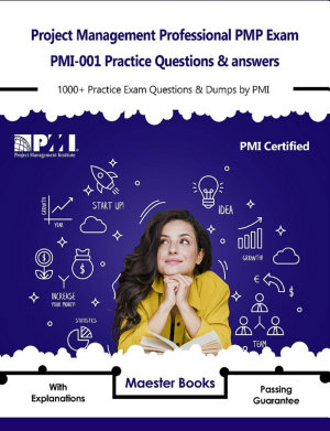 Project Management Professional PMP Exam PMI 001 Practice Questions   answers