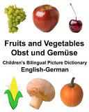 English german Fruits and Vegetables  Obst Und Gemse Childrens Bilingual Picture Dictionary PDF