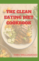The Clean Eating Diet Cookbook Book PDF