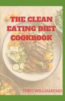 The Clean Eating Diet Cookbook