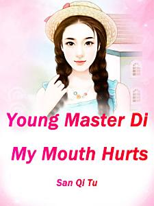 Young Master Di  My Mouth Hurts Book