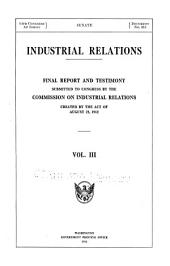Industrial Relations: Final Report and Testimony
