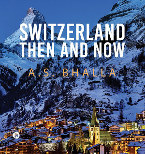Switzerland Then and Now
