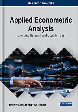 Applied Econometric Analysis  Emerging Research and Opportunities PDF