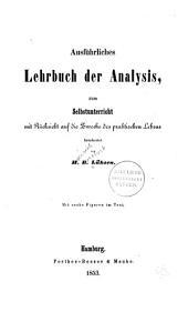 Ausführliches lehrbuch der analysis: zum selbstunterricht mit rücksicht auf die zwecke des praktischen lebens