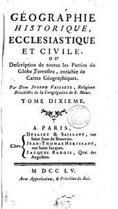 Géographie historique, ecclesiastique et civile ou Description de toutes les parties du globe terrestre, enrichie de cartes géographiques: Volume10