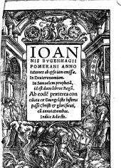 Annotationes ab ipso iam emissae, In Deuteronomium, In Samuelem propheta[m], id est duos libros Regu[m