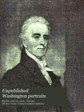 Unpublished Washington Portraits: Some of the Early Artists