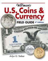 Warman's U.S. Coins & Currency Field Guide: Values and Identification, Edition 4