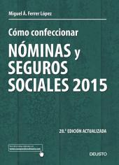 Cómo confeccionar nóminas y seguros sociales 2015: 28a edición actualizada