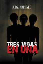 Tres Vidas en Una