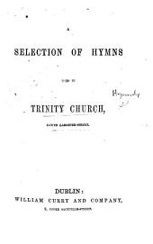 A Selection of Hymns used in Trinity Church, Lower Gardiner Street