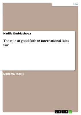 The role of good faith in international sales law