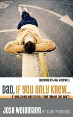 Dad, If You Only Knew...