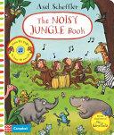 Axel Scheffler the Noisy Jungle Book
