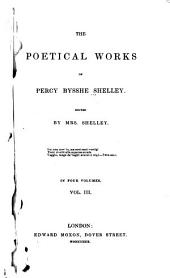 The Poetical Works of Percy Bysshe Shelley: Volume 3