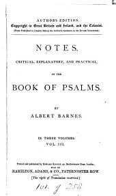 Notes, critical, explanatory, and practical, on the Book of psalms. Author's ed: Volume 3