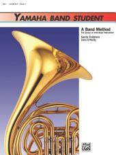 Yamaha Band Student, Book 1 for Horn in F: A Band Method for Group or Individual Instruction