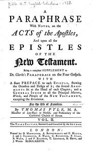 A Paraphrase with Notes  on the Acts of the Apostles  and Upon All the Epistles of the New Testament PDF