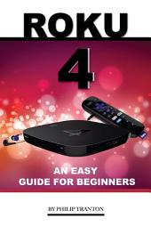 Roku 4: An Easy Guide for Beginners